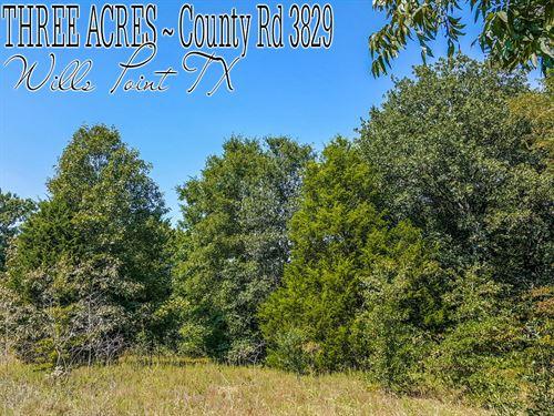 3 Acres In Van Zandt County : Wills Point : Van Zandt County : Texas