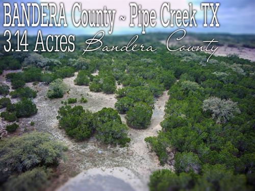 3.14 Acres In Bandera County : Pipe Creek : Bandera County : Texas