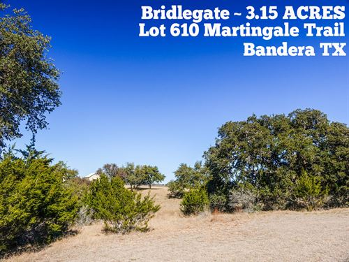 3.15 Acres In Bandera County : Bandera : Texas