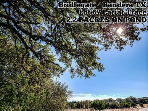 2.24 Acres In Bandera County : Bandera : Texas